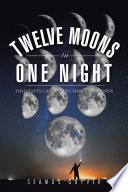 Twelve Moons in One Night