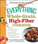 The Everything Whole Grain, High Fiber Cookbook: Delicious, ...
