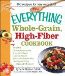 The Everything Whole Grain  High Fiber Cookbook