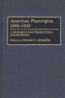 American Playwrights 1880 1945 PDF