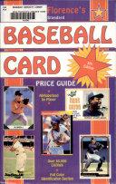 Florence s Standard Baseball Card Price Guide