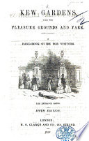 Kew Gardens with the pleasure grounds and park  a handbook guide for visitors  Fourth edition