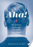 Aha The Moments Of Insight That Shape Our World [Pdf/ePub] eBook
