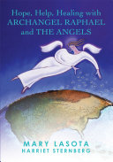 Hope  Help  Healing with Archangel Raphael and the Angels