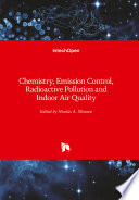Chemistry  Emission Control  Radioactive Pollution and Indoor Air Quality