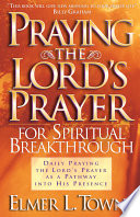Praying The Lord S Prayer For Spiritual Breakthrough