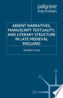 Absent Narratives  Manuscript Textuality  and Literary Structure in Late Medieval England