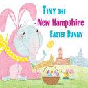 Tiny the New Hampshire Easter Bunny