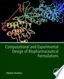 Computational and Experimental Design of Biopharmaceutical Formulations