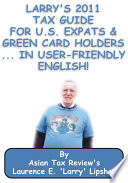 Larry s 2011 Tax Guide for U S  Expats   Green Card Holders    in User Friendly English