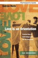 Love Is an Orientation Participant s Guide