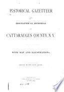 Historical Gazetteer and Biographical Memorial of Cattaraugus County  N Y
