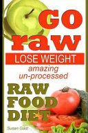 Amazing Un Processed Raw Food Diet Book