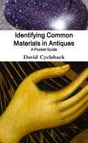 Identifying Common Materials in Antiques  A Pocket Guide