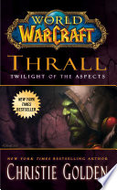 World of Warcraft  Thrall  Twilight of the Aspects