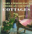 Mary Emmerling S American Country Cottages