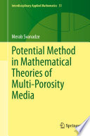 Potential Method in Mathematical Theories of Multi Porosity Media