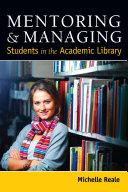 Mentoring   Managing Students in the Academic Library