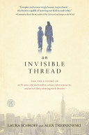 An Invisible Thread  The True Story of an 11 Year Old Panhandler  a Busy Sales Executive  and an Unlikely Meeting With Destiny