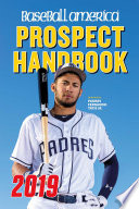 Baseball America 2019 Prospect Handbook Digital Edition Book PDF