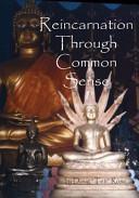 Reincarnation Through Common Sense