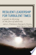 Resilient Leadership For Turbulent Times