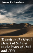 Travels in the Great Desert of Sahara, in the Years of 1845 and 1846 Pdf/ePub eBook