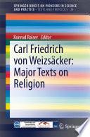 Carl Friedrich Von Weizs Cker Major Texts On Religion