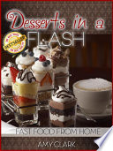 Desserts in a Flash