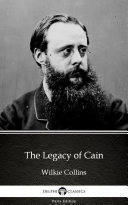 The Legacy of Cain by Wilkie Collins   Delphi Classics  Illustrated