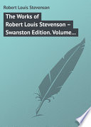 """The Works of Robert Louis Stevenson – Swanston Edition. Volume 24"" by Robert Stevenson"