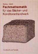 Fachmathematik für das Bäcker- und Konditorenhandwerk