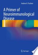 A Primer Of Neuroimmunological Disease Book PDF