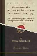 Zeitschrift für Ägyptische Sprache und Altertumskunde, 1915, Vol. 52
