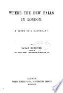 Where the Dew Falls in London