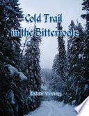 Cold Trail in the Bitterroots