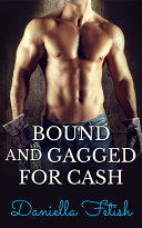 Bound And Gagged For Cash Pdf