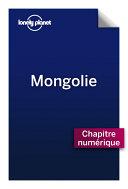 Mongolie 1 - Comprendre La Mongolie et Mongolie pratique
