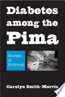 Diabetes Among the Pima