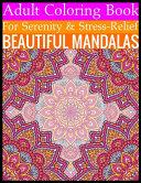 Adult Coloring Book For Serenity   Stress Relief Beautiful Mandalas Book PDF
