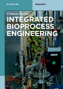 Integrated Bioprocess Engineering