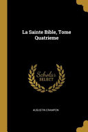 La Sainte Bible, Tome Quatrieme