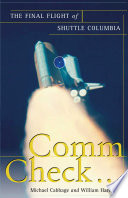 """""""Comm Check...: The Final Flight of Shuttle Columbia"""" by Michael Cabbage, William Harwood"""