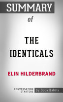 Summary of The Identicals by Elin Hilderbrand   Conversation Starters