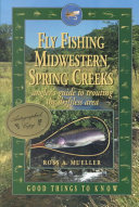 Fly Fishing Midwestern Spring Creeks