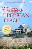 Christmas At Pelican Beach LARGE PRINT  Pelican Beach Series Book 4