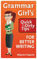 Grammar Girl s Quick and Dirty Tips for Better Writing