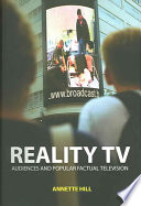 """Reality TV: Audiences and Popular Factual Television"" by Annette Hill"