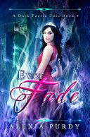 Pdf Ever Fade (A Dark Faerie Tale #9)
