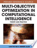 Multi Objective Optimization in Computational Intelligence  Theory and Practice